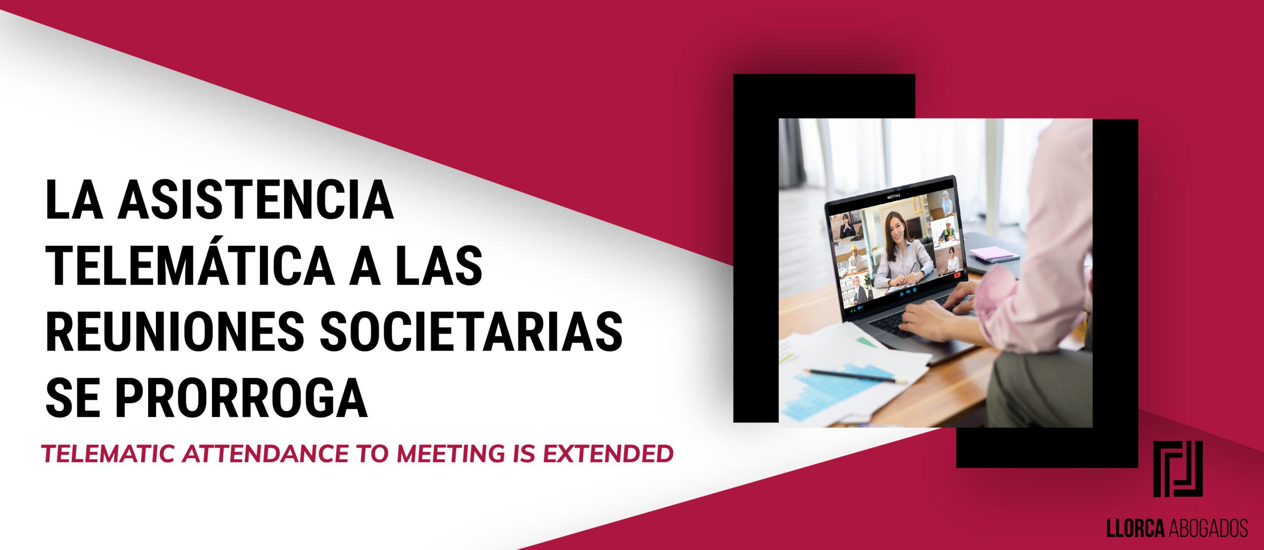 COVID-19: La asistencia telemática a las reuniones se extiende hasta el 31 de diciembre de 2021